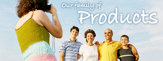 Our Family of Products